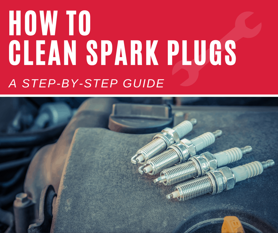 How to Clean Spark Plugs