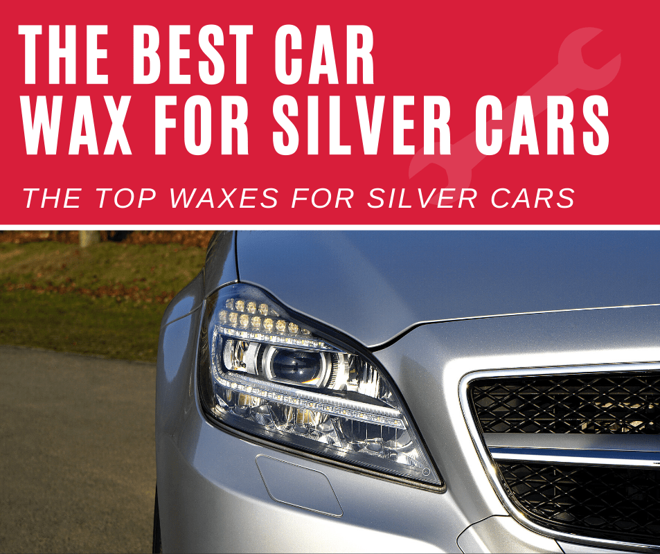 Best Waxes for Silver Cars