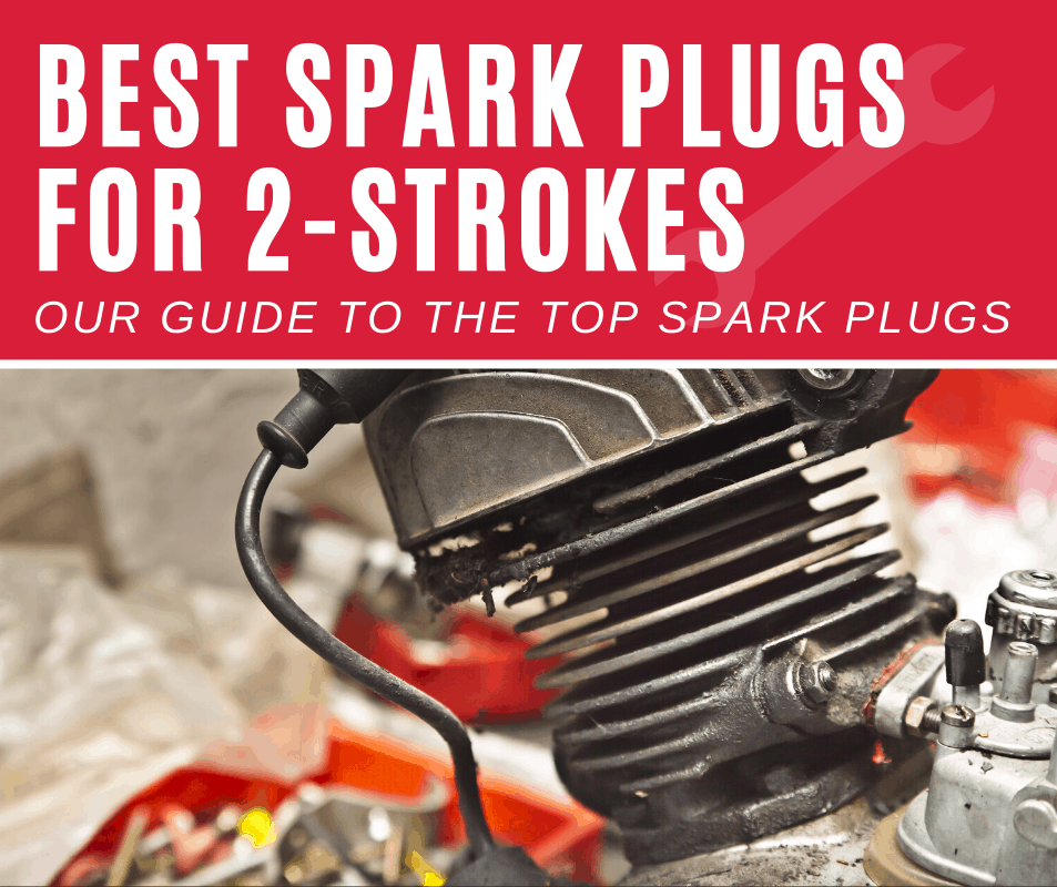 Best Spark Plugs for a 2-Stroke Engine