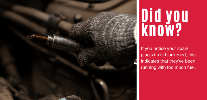 Did you know: If you notice your spark plug's tip is blackened, this indicates that they've been running with too much fuel.