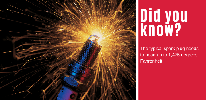 Did you know: The typical spark plug needs to head up to 1,475 degrees Fahrenheit!