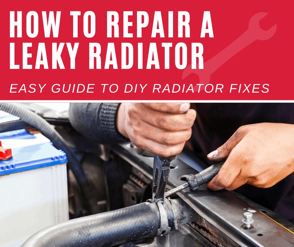 How to Repair a Radiator Leak