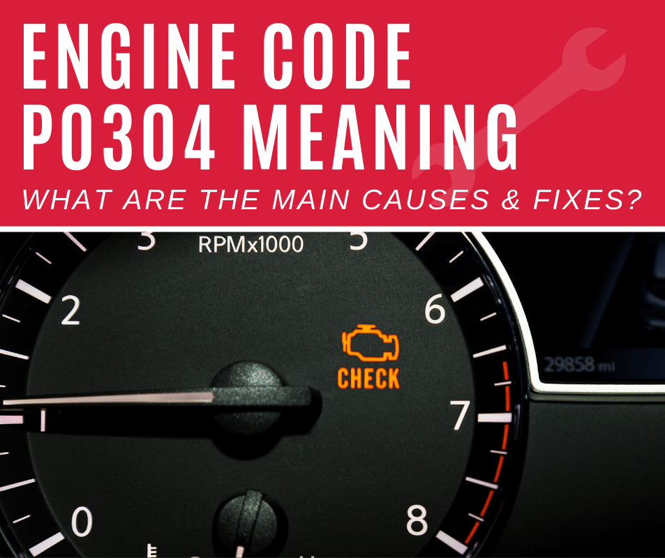 Engine Code p0304 Meaning, Causes, Fixes (5 Steps)