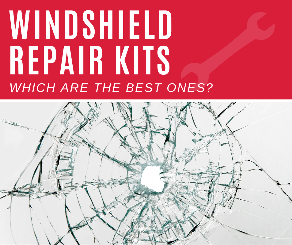 Top 5 Best Windshield Repair Kits (2020 Review)