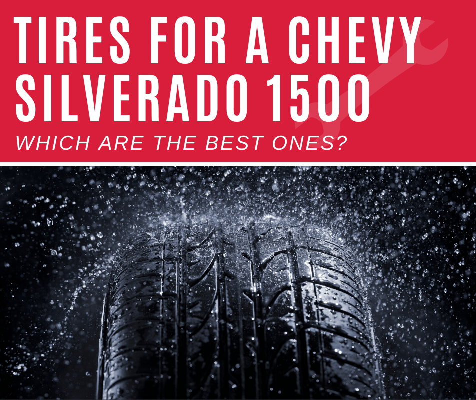 Top 5 Best Tires For Chevy Silverado 1500 (2020 Review)