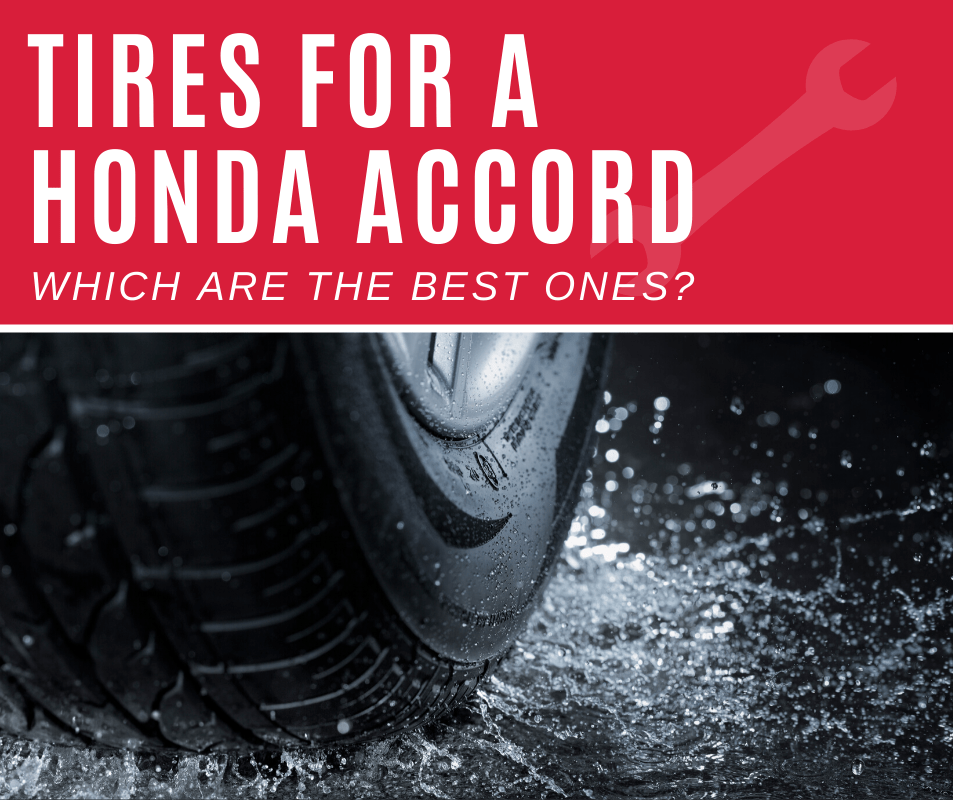 Top 5 Best Tires For Honda Accord (2020 Review)