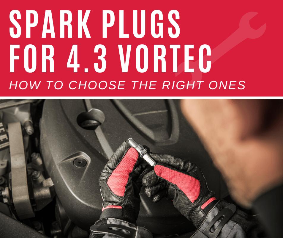 Spark Plugs for 4.3 Vortec Engine