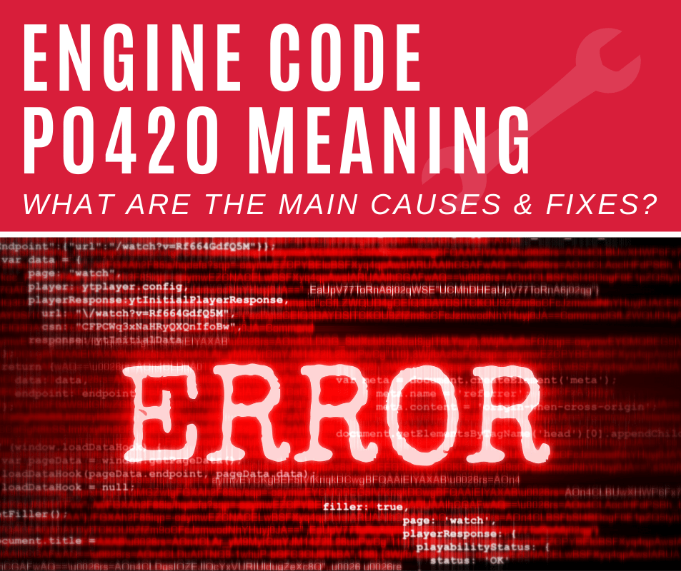 Engine Code p0420 meaning, causes, fixes (3-steps)