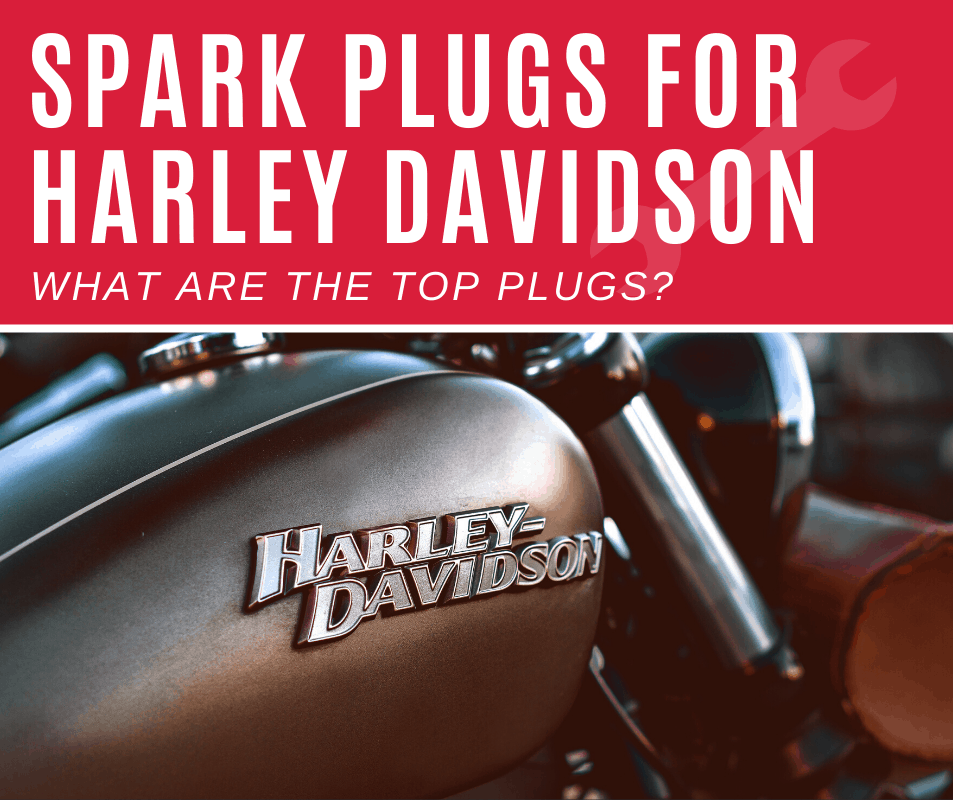 Top 5 Best Spark Plugs For Harley Davidson (2020 Review)