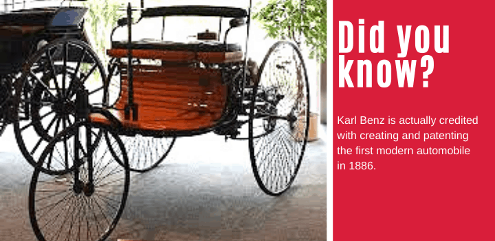 Did you know: Karl Benz is actually credited with creating and patenting the first modern automobile in 1886.