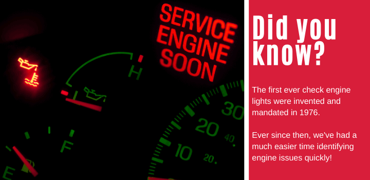Did you know: The first ever check engine lights were invented and mandated in 1976. Ever since then, we've had a much easier time identifying engine issues quickly!