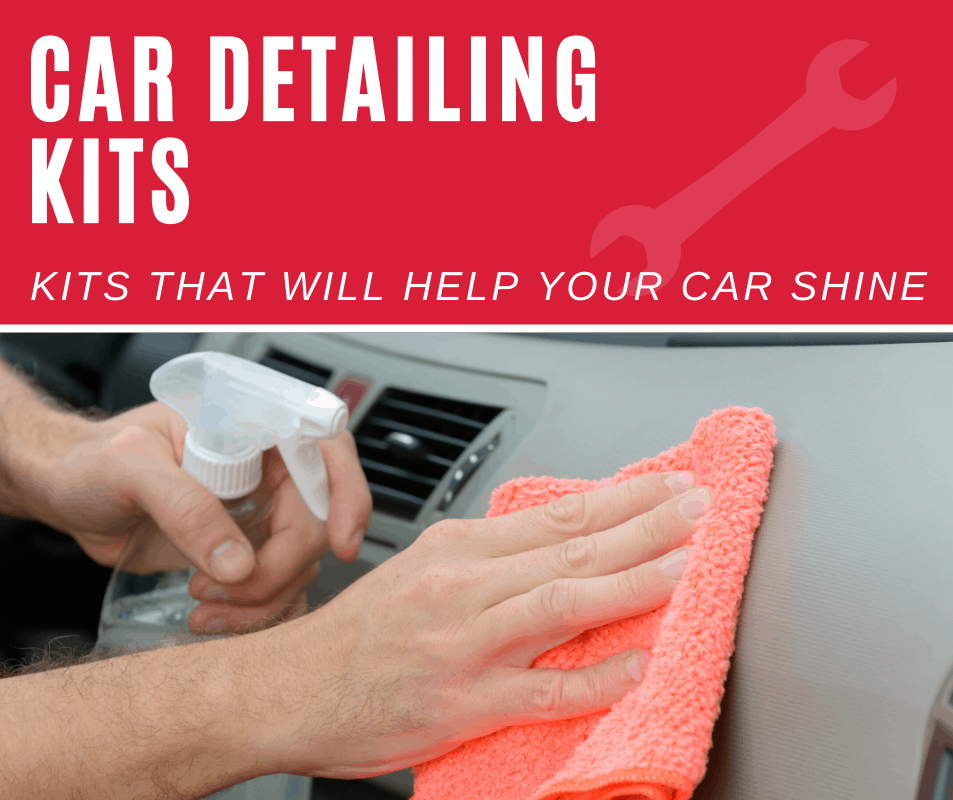 Car Detailing Kits for Your Car