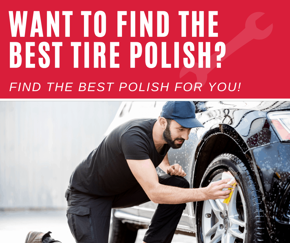 Want to find the best tire polish? Find the best polish for your car!