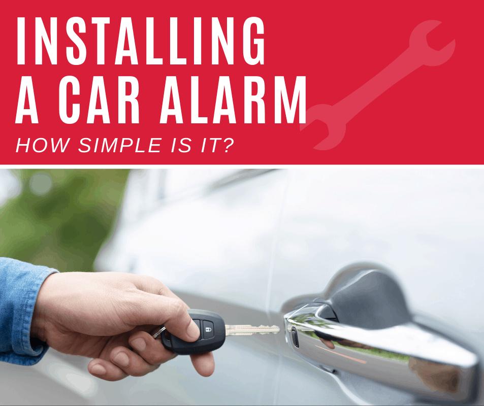 How To Install a Car Alarm (Easy 5 Step Guide)