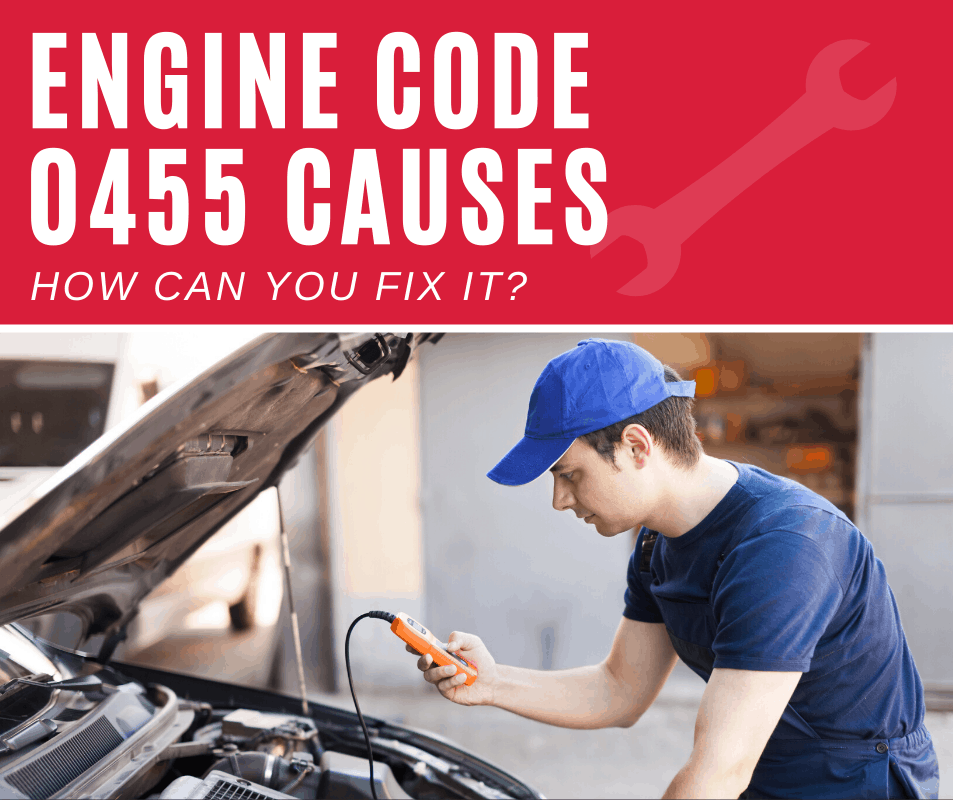 Engine Code p0455 Meaning, Causes, Fixes (3 Steps)