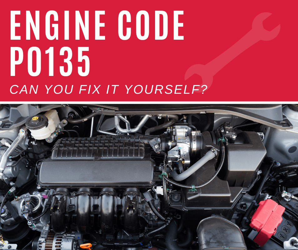 Engine Code p0135 Meaning, Causes, Fixes (3 Steps)