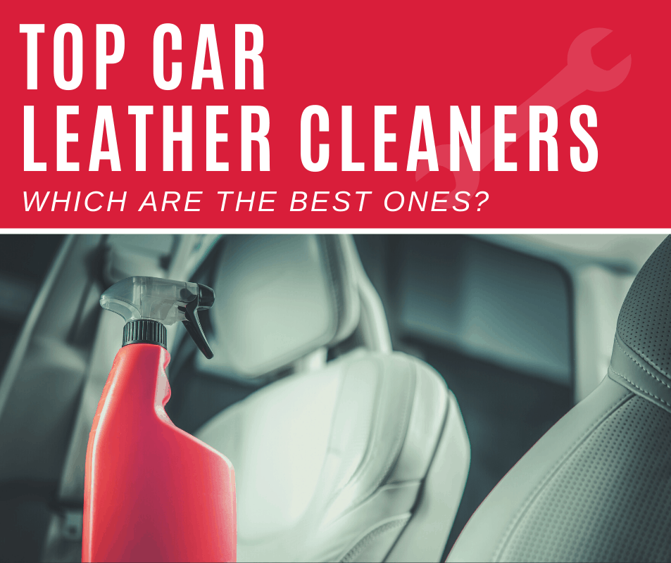 Top 5 Best Car Leather Cleaners (2020 Review)
