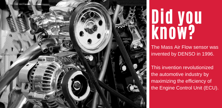 Did you know: The Mass Air Flow sensor was invented by DENSO in 1996. This invention revolutionized the automotive industry by maximizing the efficiency of the Engine Control Unit (ECU).