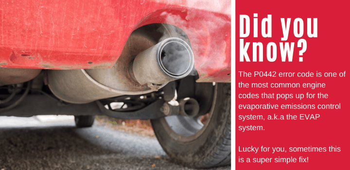 Did you know: The P0442 error code is one of the most common engine codes that pops up for the evaporative emissions control system, a.k.a the EVAP system. Lucky for you, sometimes this is a super simple fix!