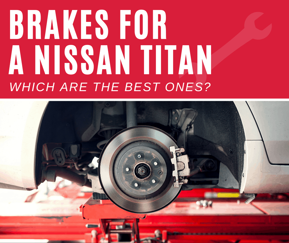 Top 5 Best Brakes For Nissan Titan (2020 Review)