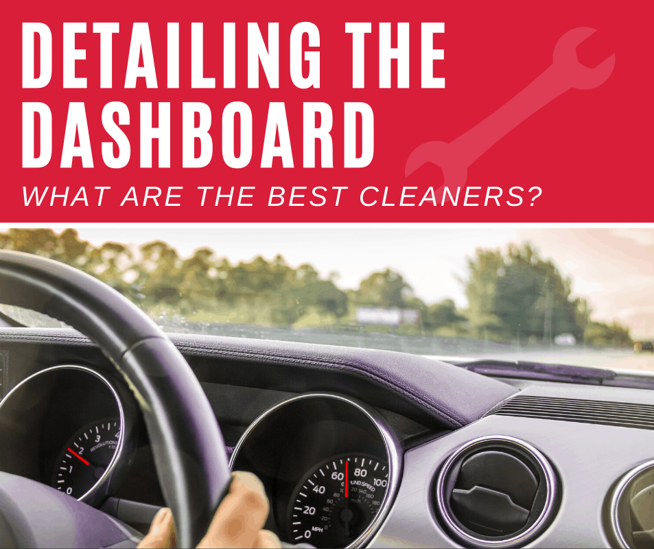 Top 5 Best Dashboard Cleaners For Car Detailing (2020 Review)