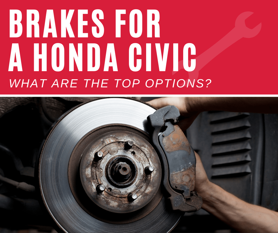 Top 5 Best Brakes For A Honda Civic (2020 Review)