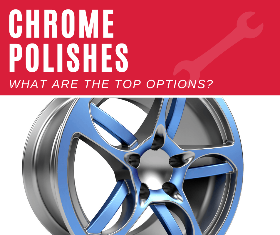 Top 10 Best Chrome Polishes For Your Car (2020 Review)