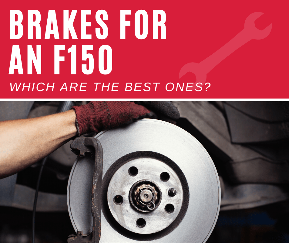 Top 5 Best Brakes For An F150 (2020 Review)