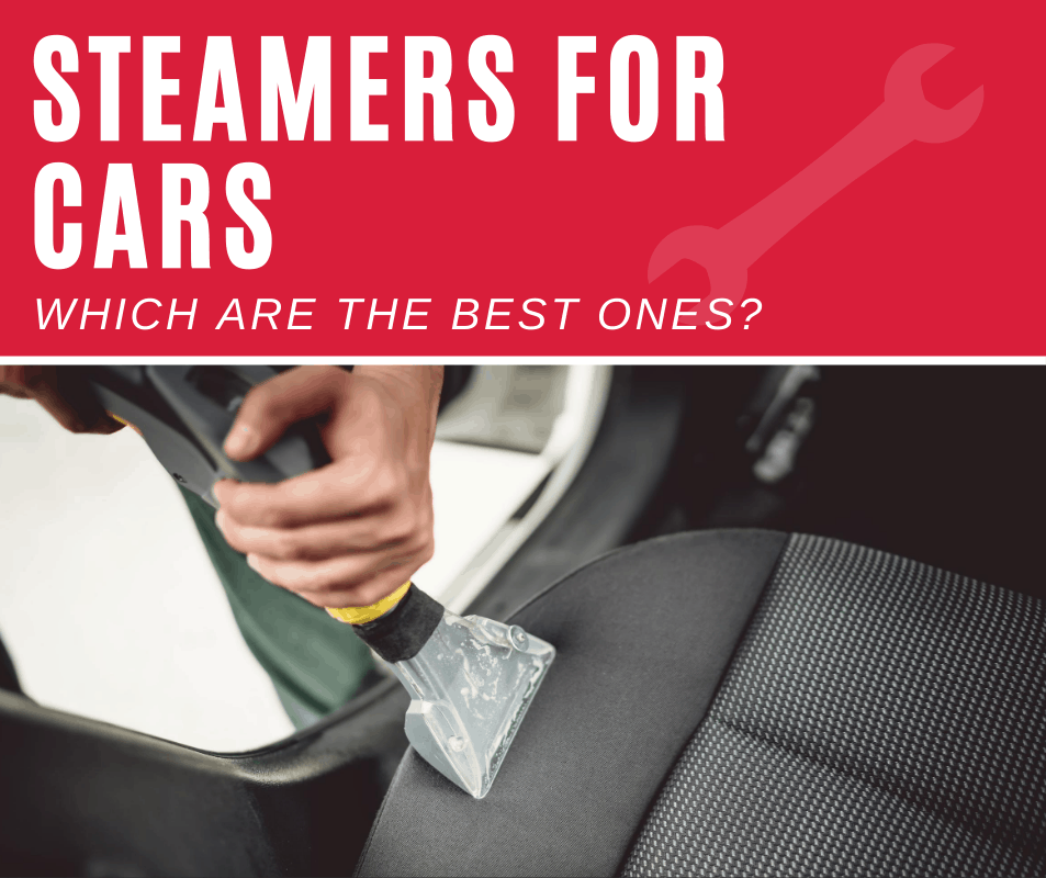 Top 8 Best Steam Cleaners For Car Detailing (2020 Review)