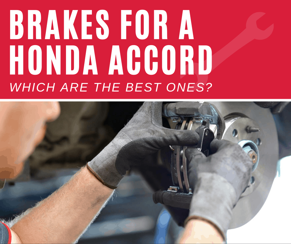 Brakes for a Honda Accord