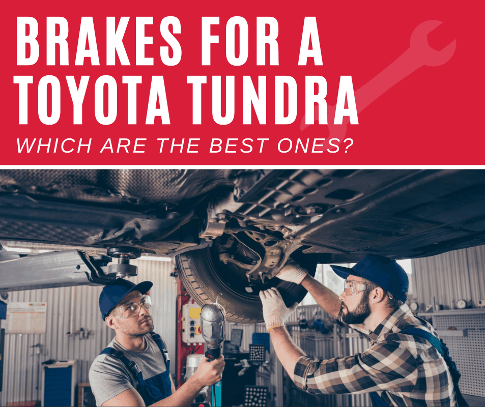 Top 5 Best Brakes For Toyota Tundra (2020 Review)
