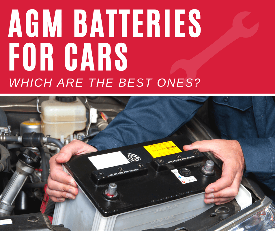 Top 5 Best AGM Batteries For Cars (2020 Review)